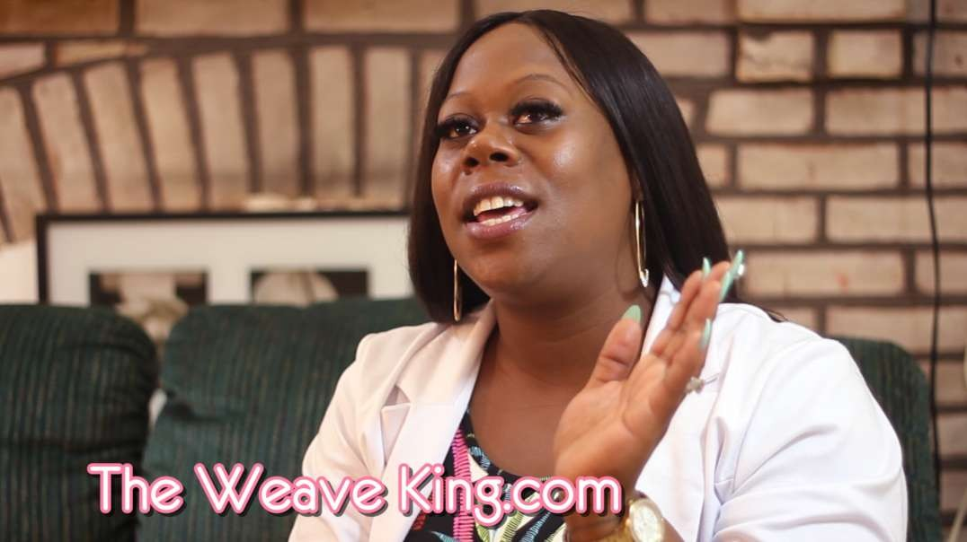 Patrina Walker talks about Weave King Hair.