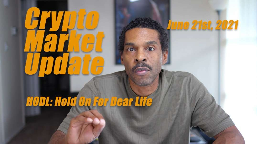 Crypto Market Update for June 21st, 2021 | Hold On For Dear Life!